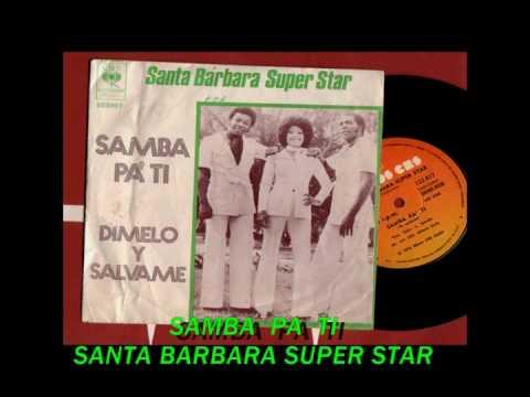 SAMBA PA TI-SANTA BARBARA SUPER STAR