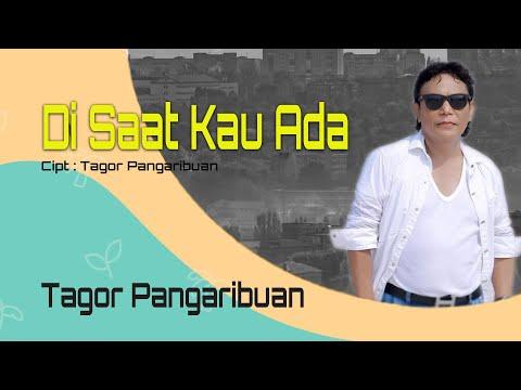 Tagor Pangaribuan - Di Saat Kau Ada (Official Lyric Video)