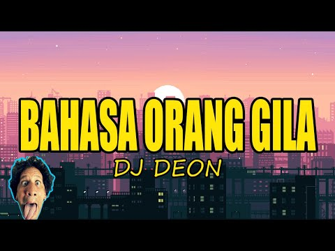 BAHASA ORANG GILA (FUNGKY CRAZY MIX 2017) ACHIRO DEON REMIX TERBARU 2017