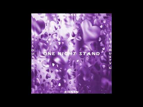 💜RONEN💜 feat Lil Dusty G - ONE NIGHT STAND (Official Audio)