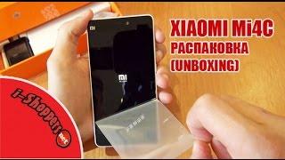 Xiaomi Mi4C распаковка смартфона (unboxing) и первые впечатления