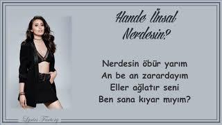 Hande Ünsal - Nerdesin? / Şarkı Sözleri (Lyrics) Resimi