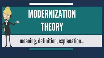 What is MODERNIZATION THEORY? What does MODERNIZATION THEORY mean? MODERNIZATION THEORY meaning