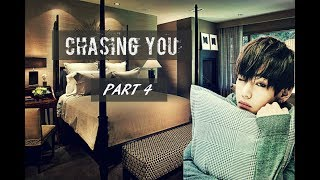 [FF] BTS KIM TAEHYUNG [CHASING YOU- PART 4]