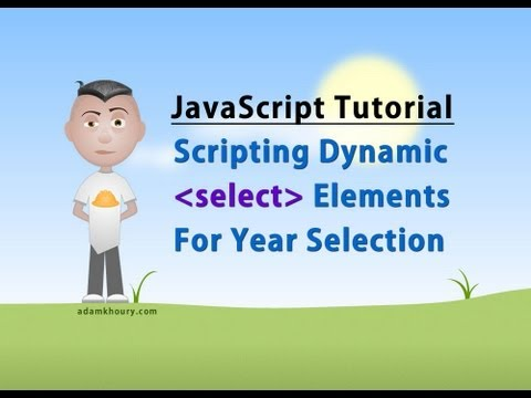 JavaScript Tutorial - Dynamic Select Year List Script HTML Form Elements