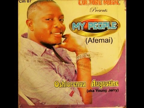 Oshiorenua Augustine (aka Young Jerry) - My People (Afemai)