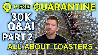 Q is for Quarantine - 30K Q&A! Part 2 - All About Coasters