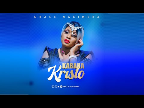 Kabaka Kristo - Grace Nakimera OFFICIAL LYRICS VIDEO