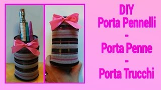 DIY   Porta Pennelli / Porta Penne / Porta Trucchi