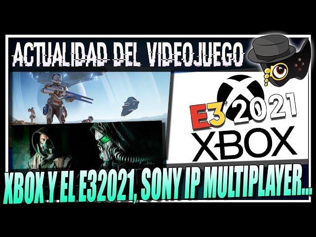 XBOX, GAMEPASS Y EL E3 2021, SONY NUEVA IP MULTIJUGADOR, INFO DE BATTLEFIELD 6, CHERNOBYLITE Y MAS..