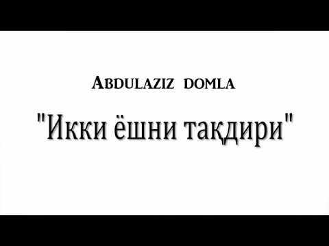Download Abdulaziz domla - ikki yoshning taqdiri