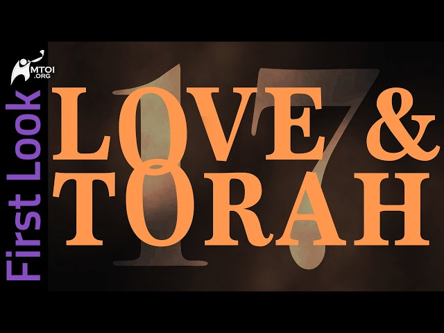 First Look | Love and Torah | Part 17