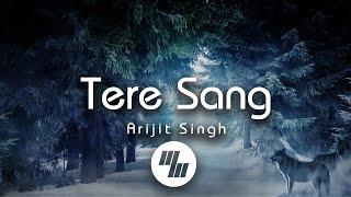 Lyrical: Tere Sang | Satellite Shankar | Arijit Singh | 21 Wave Music