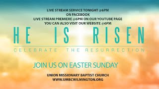 Union Missionary Baptist Church -Easter Sunday Live Stream-Pastor James H. Nixon