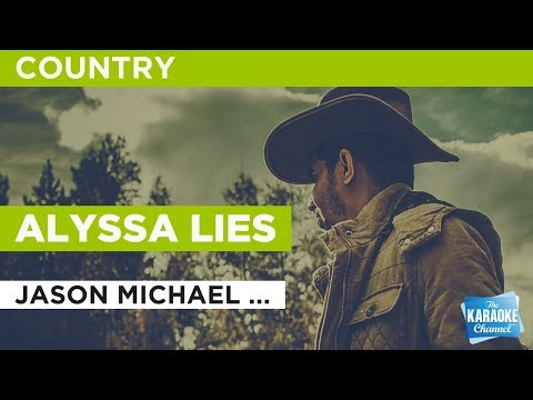 """Alyssa Lies in the Style of """"Jason Michael Carroll"""" with lyrics (no lead vocal)"""