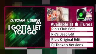 DJ Tonka & Stefan Rio - I Gotta Let You Go (Rio´s Club Edit)