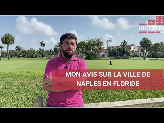 L'IMMOBILIER A NAPLES EN FLORIDE : MON AVIS !