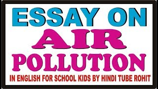 Science In Daily Life Essay Cause And Effect Essay Writing Environmental Pollutionenglish Tutorial  Essay On Air Pollution In English For School Kids Air Pollution Essay In  English  Compare And Contrast High School And College Essay also Health Care Reform Essay Effect Of Air Pollution Essay  Fultoncommunitytheatreorg Science Essays