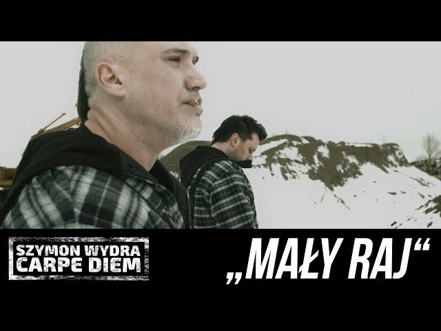 Szymon Wydra & Carpe Diem - Mały Raj (Oficjalny Teledysk)