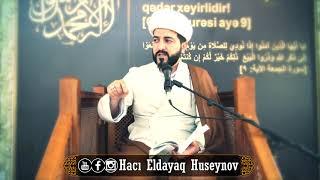 Bizə zinət olun ləkə olmayın -Hacı Eldayaq Huseynov