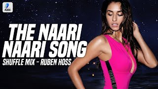 The Naari Naari Song (Shuffle Mix) | Ruben Hoss | Made In China | Rajkummar Rao & Mouni Roy