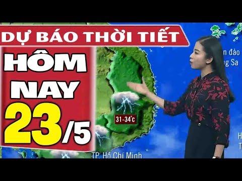 Dự báo thời tiết hôm nay mới nhất ngày 23/5 | Dự báo thời tiết 3 ngày tới