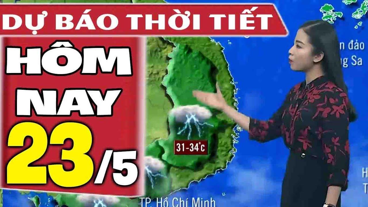Dự báo thời tiết hôm nay mới nhất ngày 23/5   Dự báo thời tiết 3 ngày tới