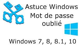 Astuce Windows - Mot de passe oublié