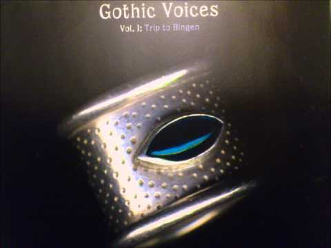 Gothic Voices - Trip To Bingen (Original Extended Version)