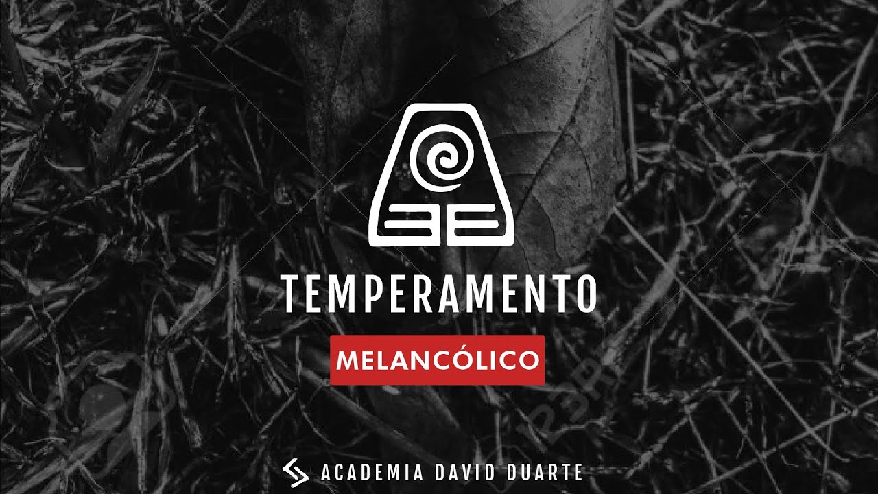 TEMPERAMENTO MELANCÓLICO | BIOTIPOS | DAVID DUARTE