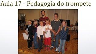 Pedagogia do trompete - Dicas sobre trompete - Prof. Érico Fonseca