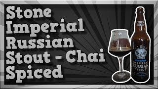 Tmoh - Beer Review 1762#: Stone Imperial Russian Stout - Chai Spiced