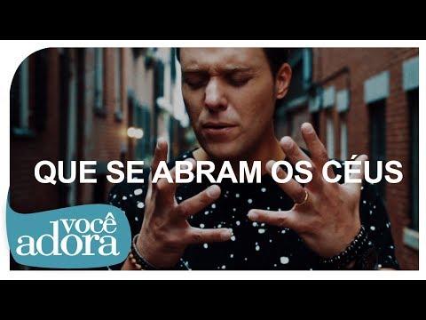André Valadão - Que Se Abram Os Céus [Clipe Oficial]
