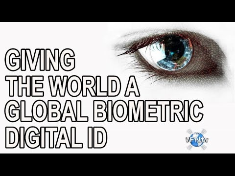 Giving the WORLD a Global Bio Metric Digital ID  Precursor to the Mark of the Beast