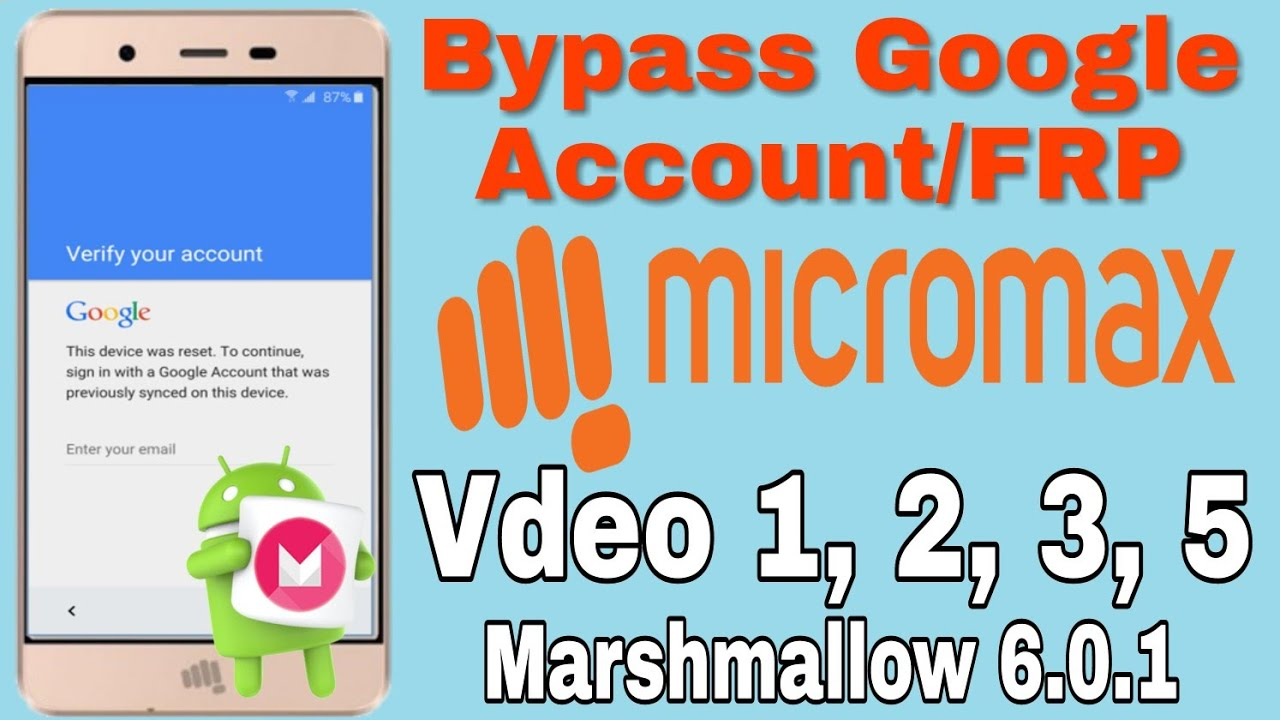 Bypass Google Account/FRP Lock Micromax Vdeo 1, 2, 3, 5 Marshmallow 6 0 1
