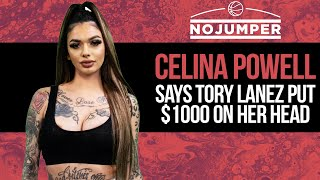 Celina Powell says Tory Lanez put $1000 on Her Head!