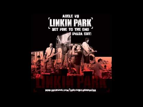 Adele vs Linkin Park  Set Fire To The End Pulga Mashup 720p