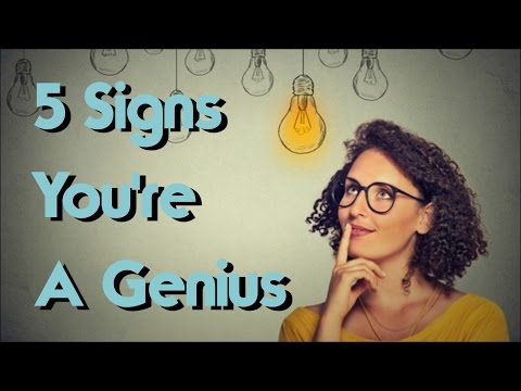 Top 5 Signs You're A Natural Born Genius