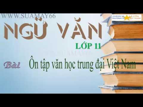 Ngữ văn lớp 11,  Ôn tập văn học trung đại Việt Nam, Thuan mai, on thi