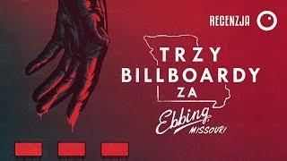 Trzy billboardy za Ebbing, Missouri - Recenzja #351