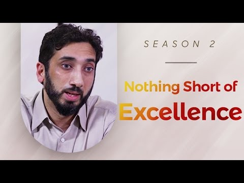 Nothing Short Of Excellence Amazed By The Quran W/ Nouman Ali Khan
