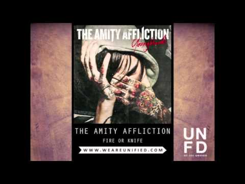 The Amity Affliction - Fire Or Knife