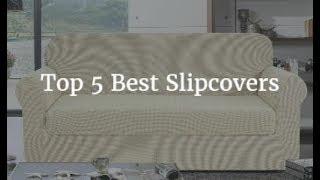 Top 5 Best Slipcovers 2019