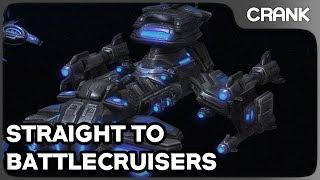 Straight to Battlecruisers - Crank's StarCraft 2 Variety!