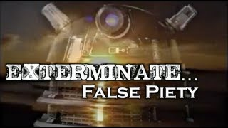 EXTERMINATE...False Piety