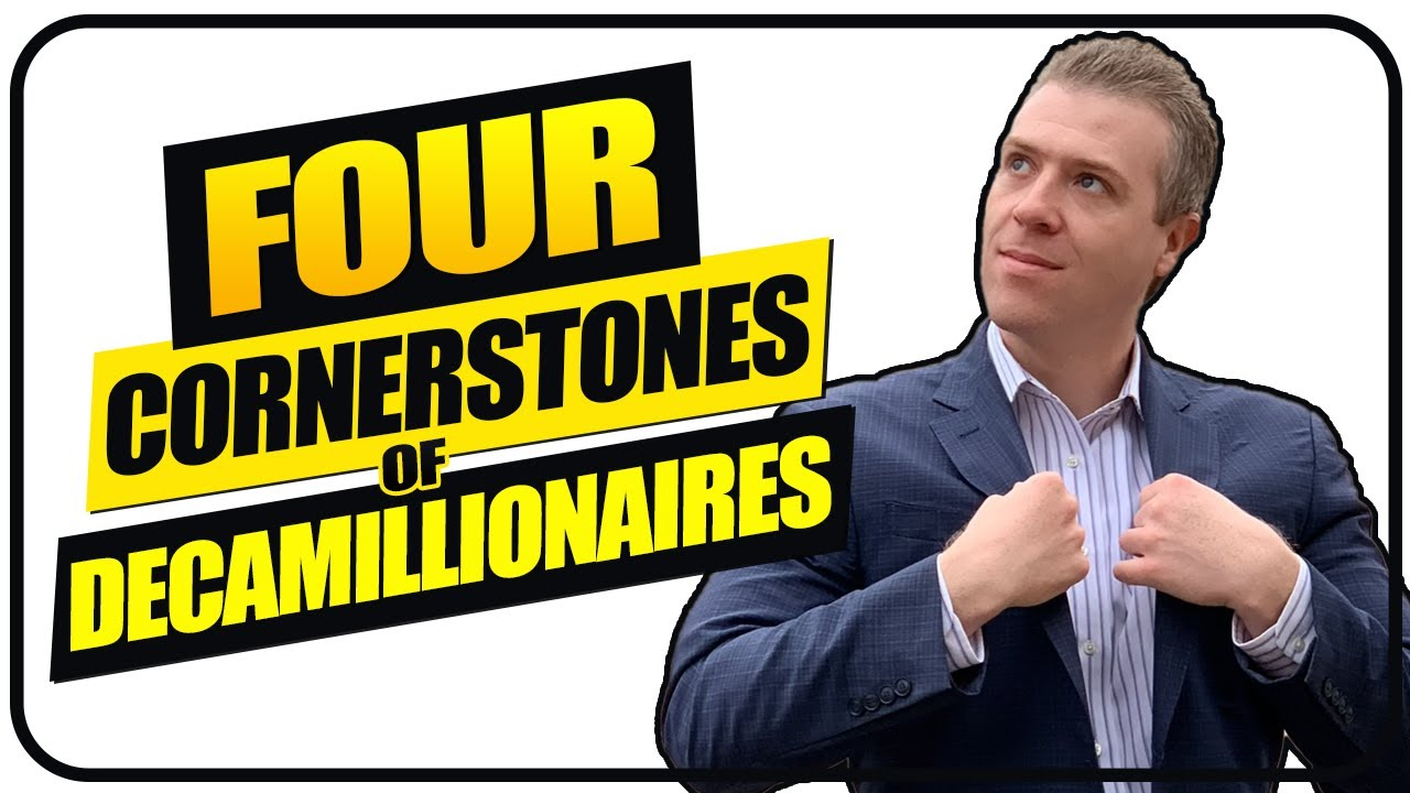 4 Cornerstones of DECAMILLIONAIRES
