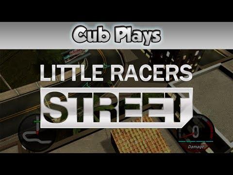Cub Plays - Little Racers STREET |
