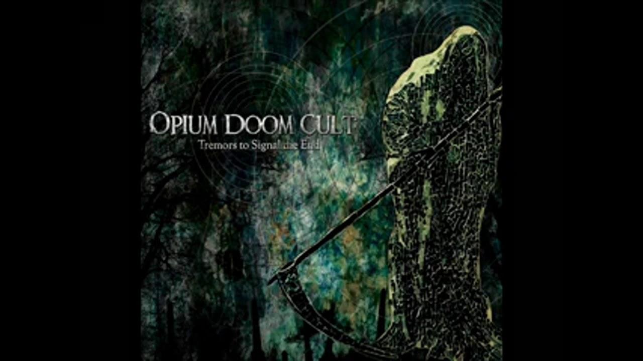 Opium Doom Cult - Tremors to Signal the End (full-album)