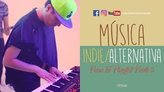 Baixar Música Indie/Alternativa Para Tu Playlist | Parte 5 | YSF Vlogs