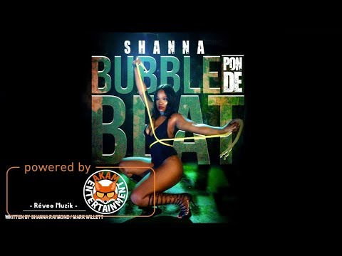 Shanna Raymond - Bubble Pon De Beat [Aabra Riddim] October 2017